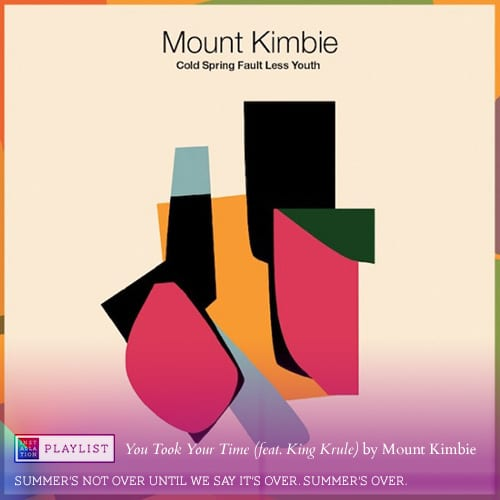 You Took Your Time (feat. King Krule) by Mount Kimbie