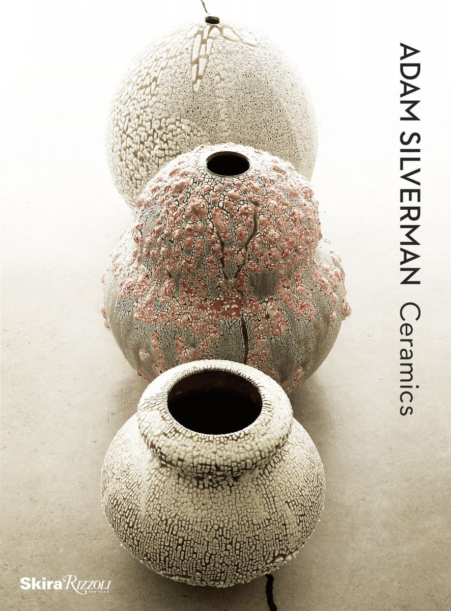 Adam Silverman Ceramics, Hardcover, 192 pages, September 2013