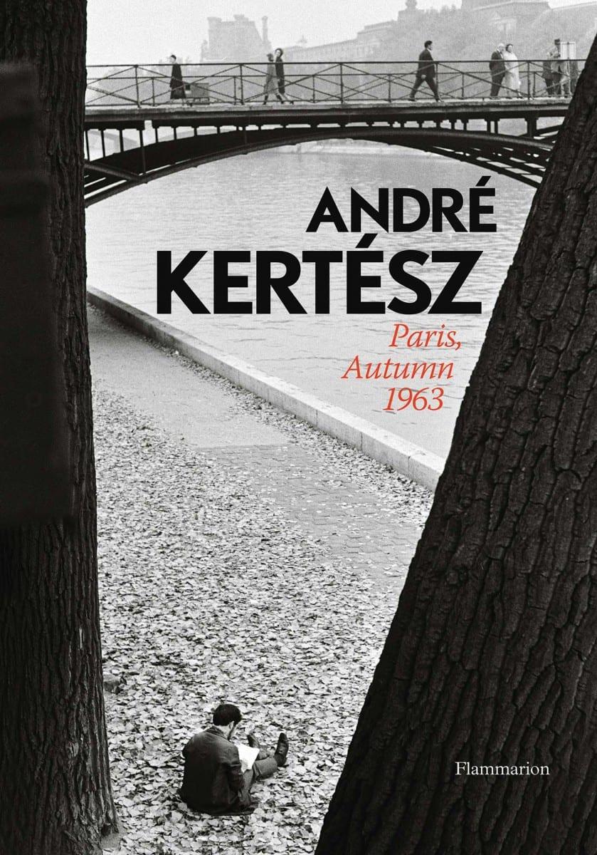 Andre Kertesz: Paris, Autumn 1963, Hardcover, 80 pages, October 2013
