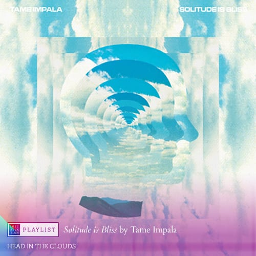 Solitude Is Bliss by Tame Impala